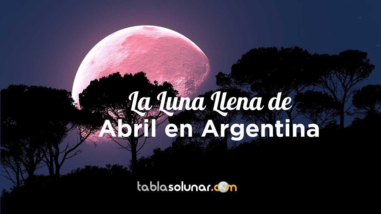 Luna llena de Abril de 2021 en Argentina