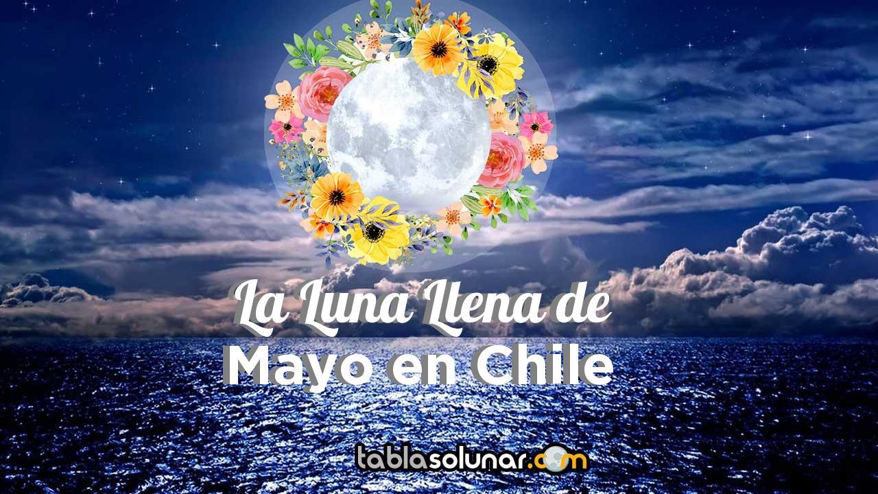 Luna llena de Mayo de 2021 en Chile
