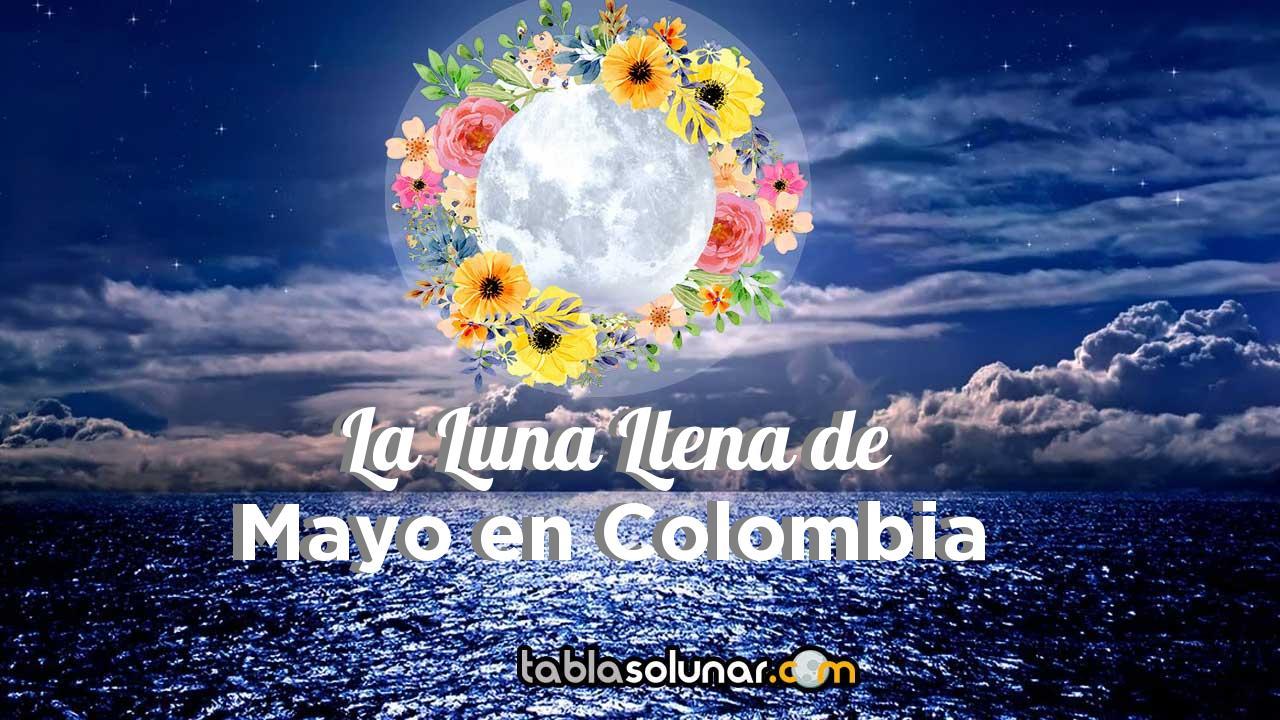 Luna llena de Mayo de 2021 en Colombia