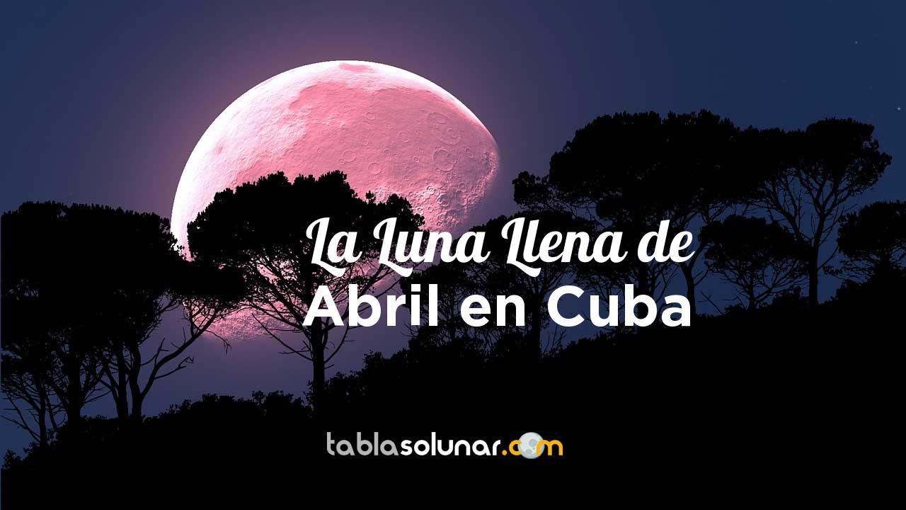 Luna llena de Abril de 2021 en Cuba
