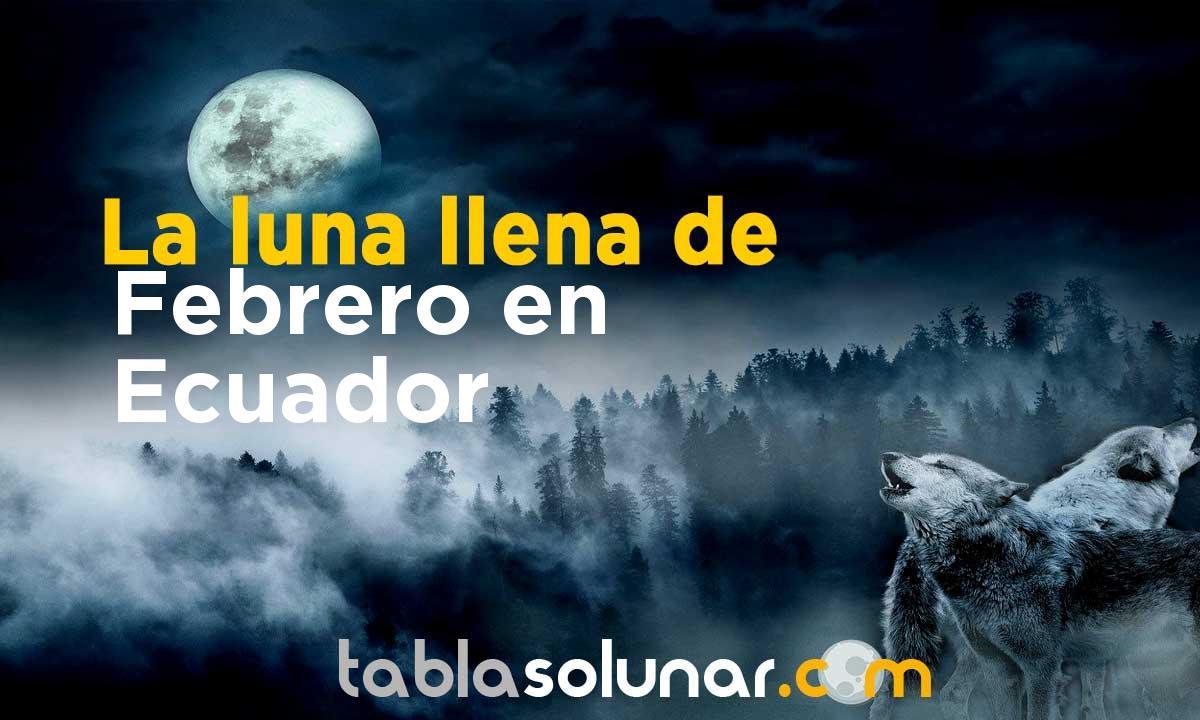 Luna llena de Febrero de 2021 en Ecuador