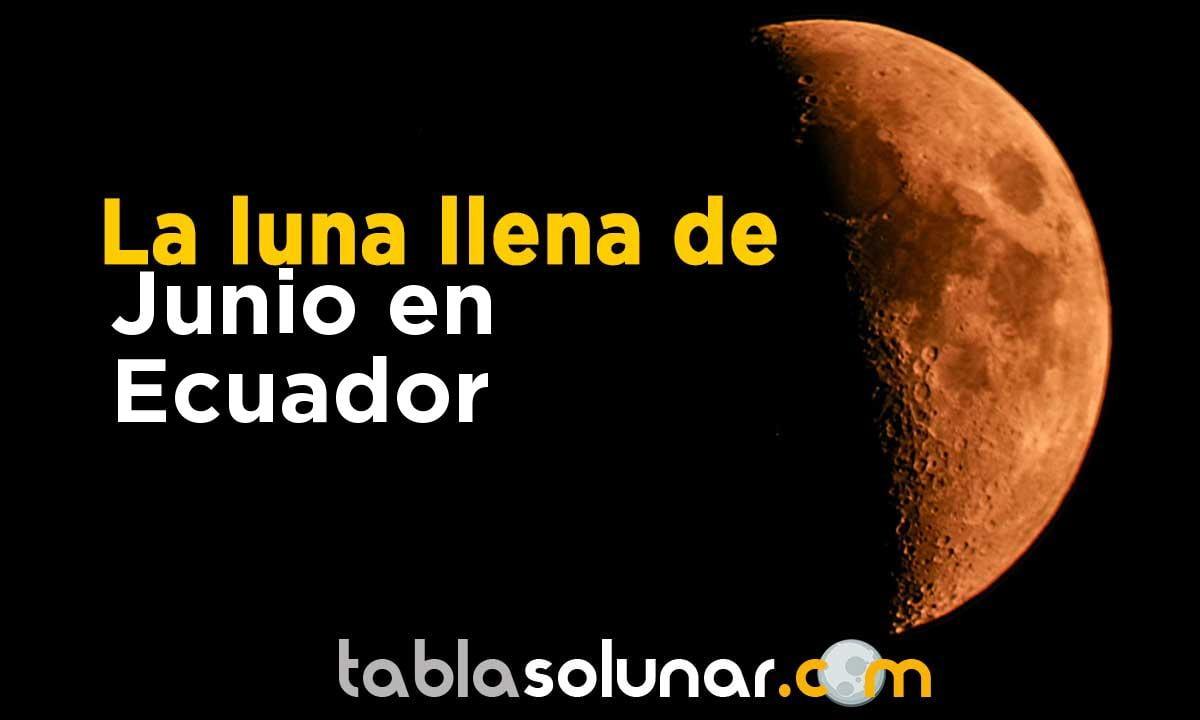 Luna llena de Junio de 2021 en Ecuador