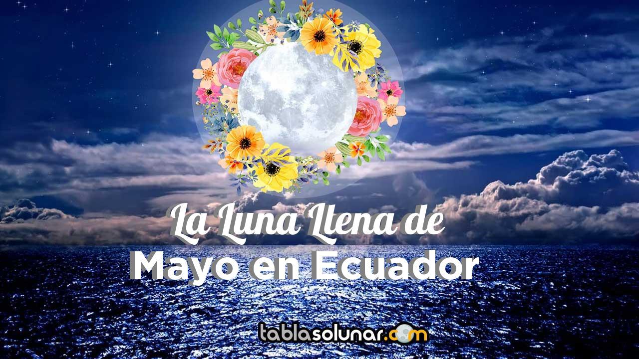 Luna llena de Mayo de 2021 en Ecuador