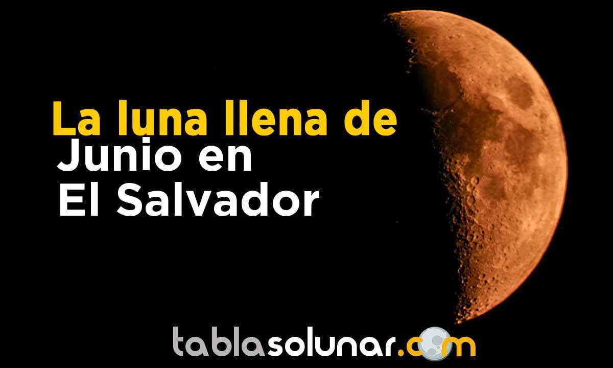 Luna llena de Junio de 2021 en El Salvador