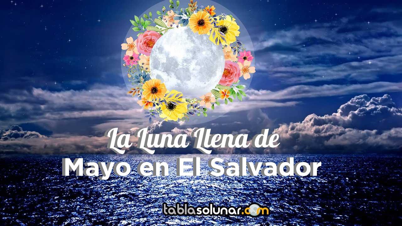 Luna llena de Mayo de 2021 en El Salvador