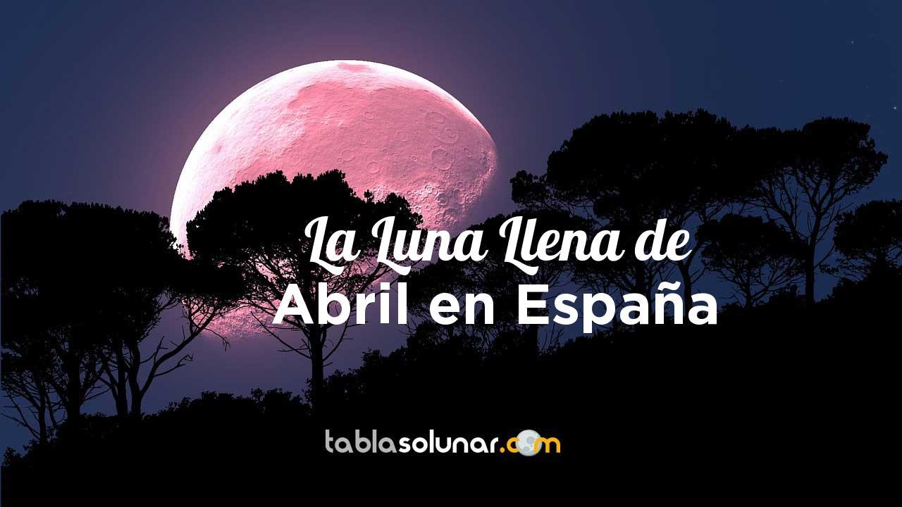 Luna llena de Abril de 2021 en España