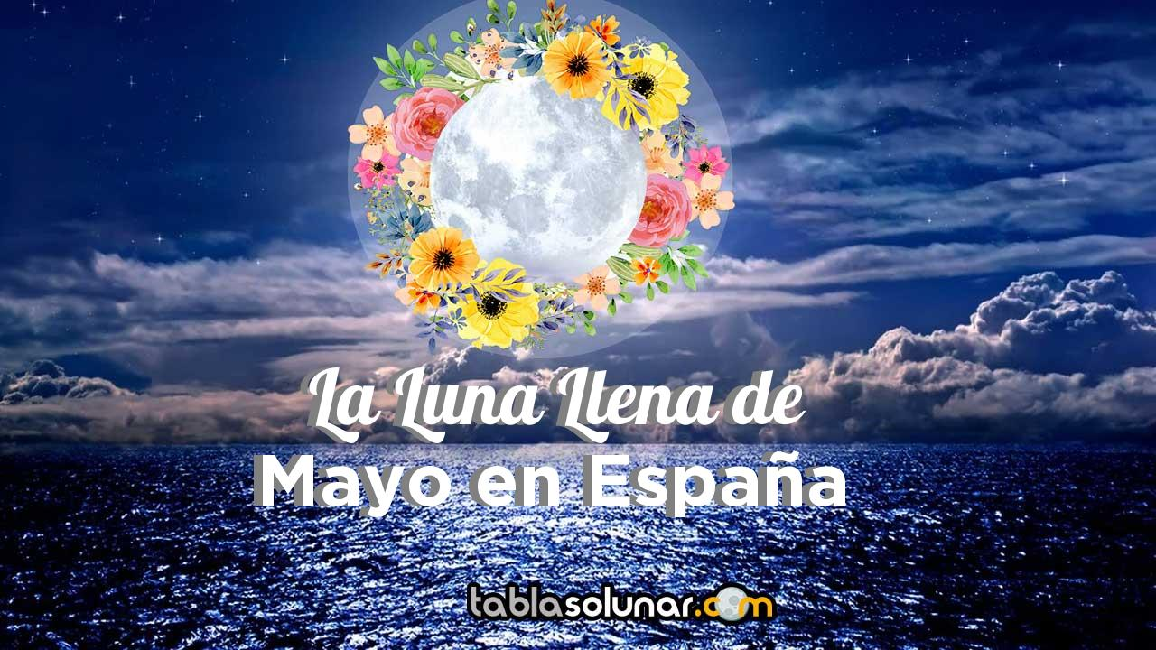 Luna llena de Mayo de 2021 en España