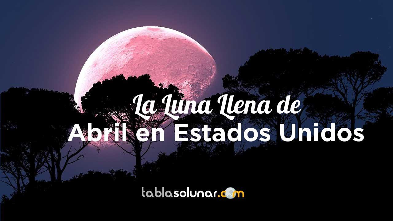 Luna llena de Abril de 2021 en Estados Unidos