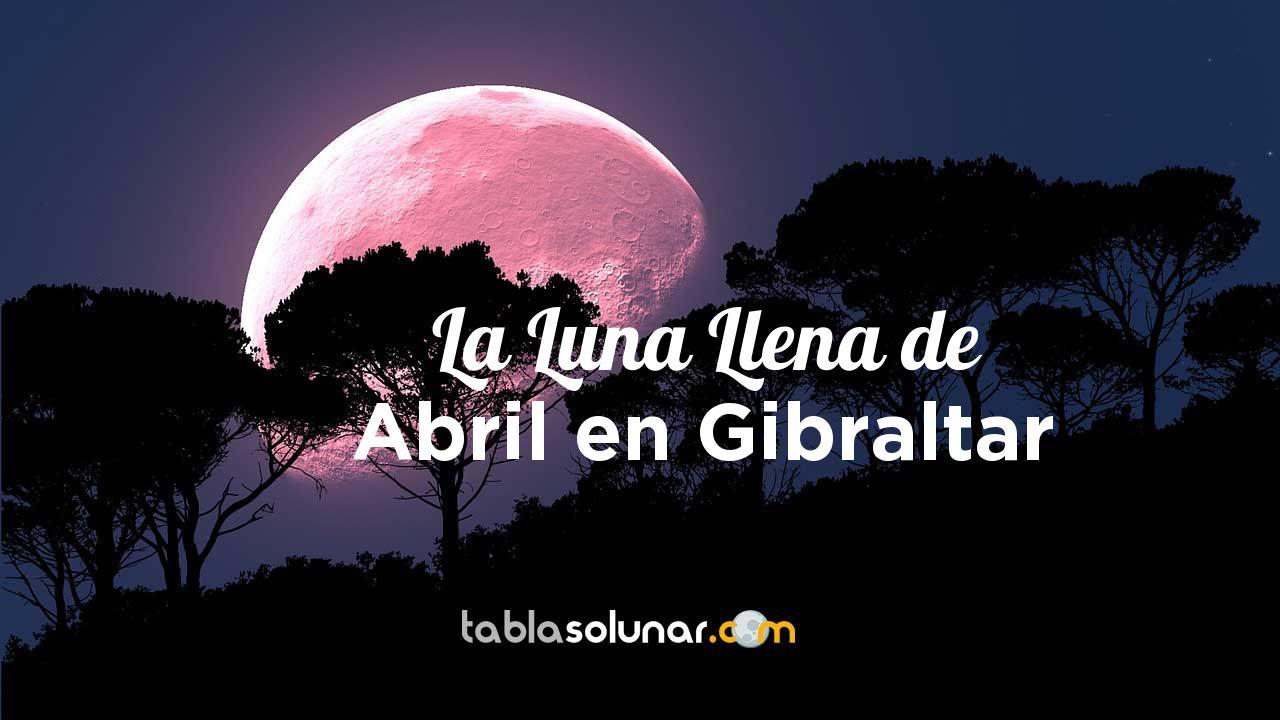 Luna llena de Abril de 2021 en Gibraltar