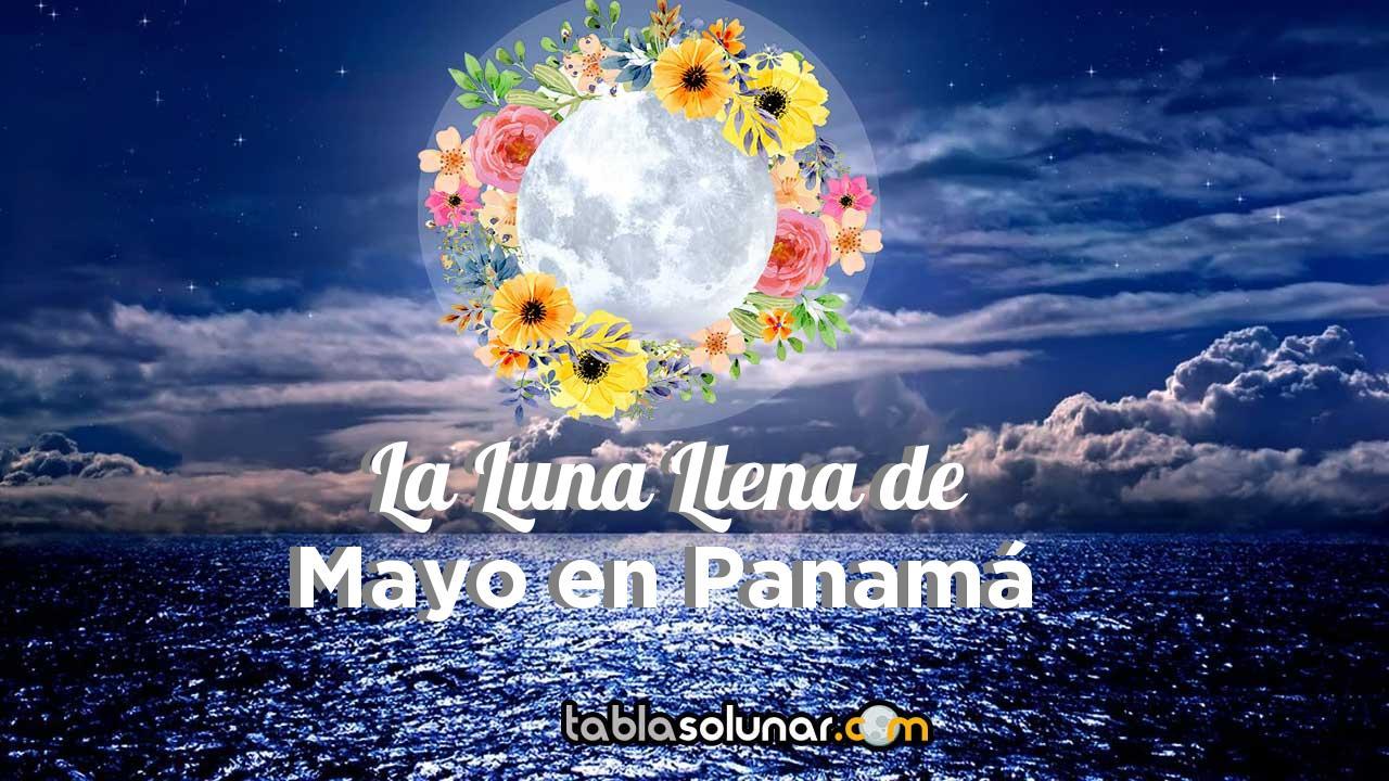 Luna llena de Mayo de 2021 en Panamá