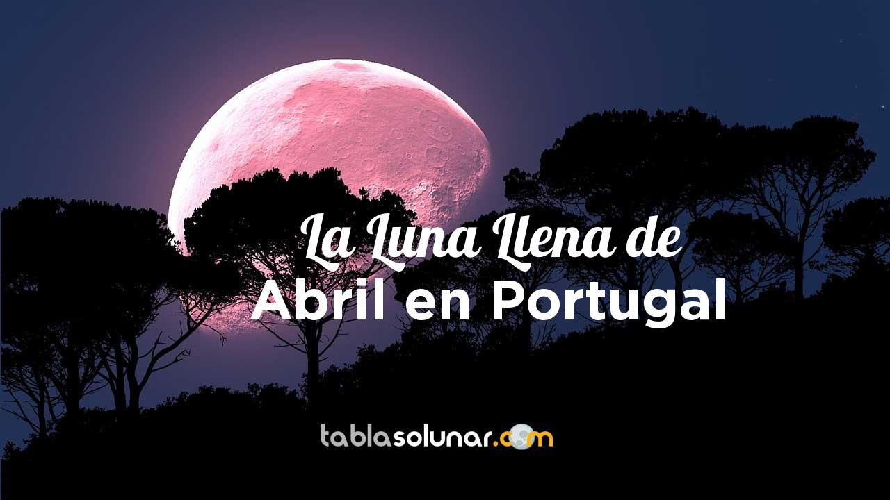 Luna llena de Abril de 2021 en Portugal