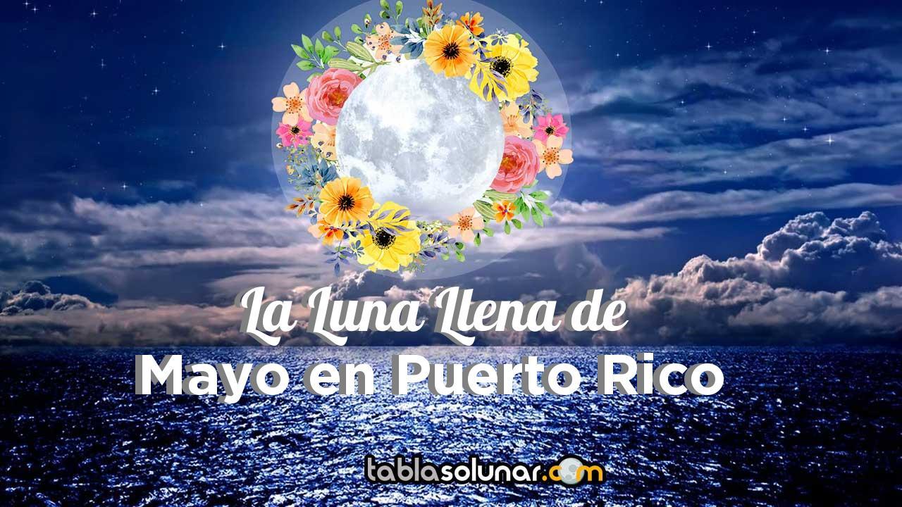 Luna llena de Mayo de 2021 en Puerto Rico
