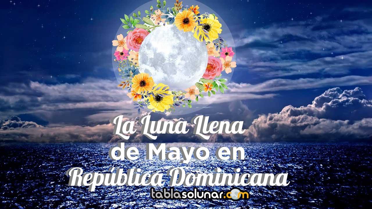 Luna llena de Mayo de 2021 en República Dominicana