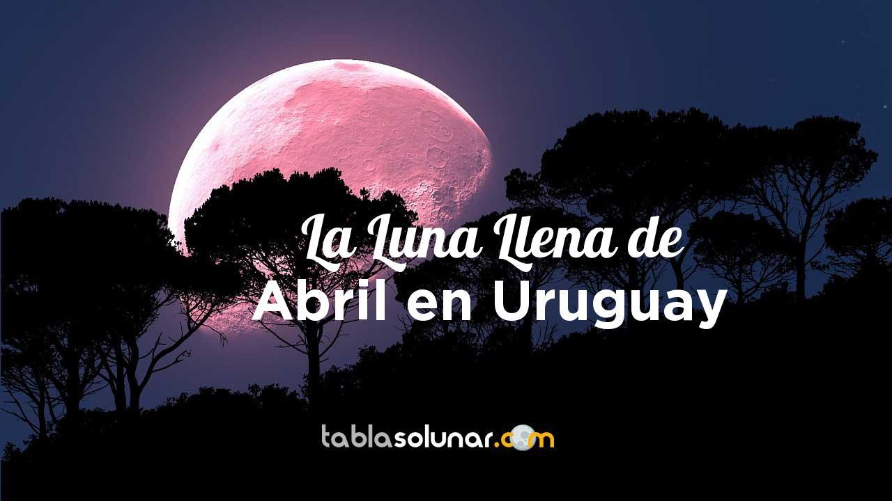 Luna llena de Abril de 2021 en Uruguay