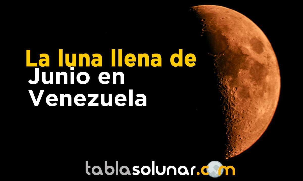 Luna llena de Junio de 2021 en Venezuela