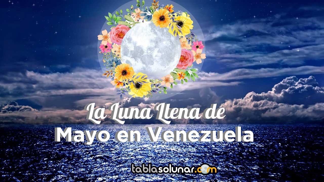 Luna llena de Mayo de 2021 en Venezuela