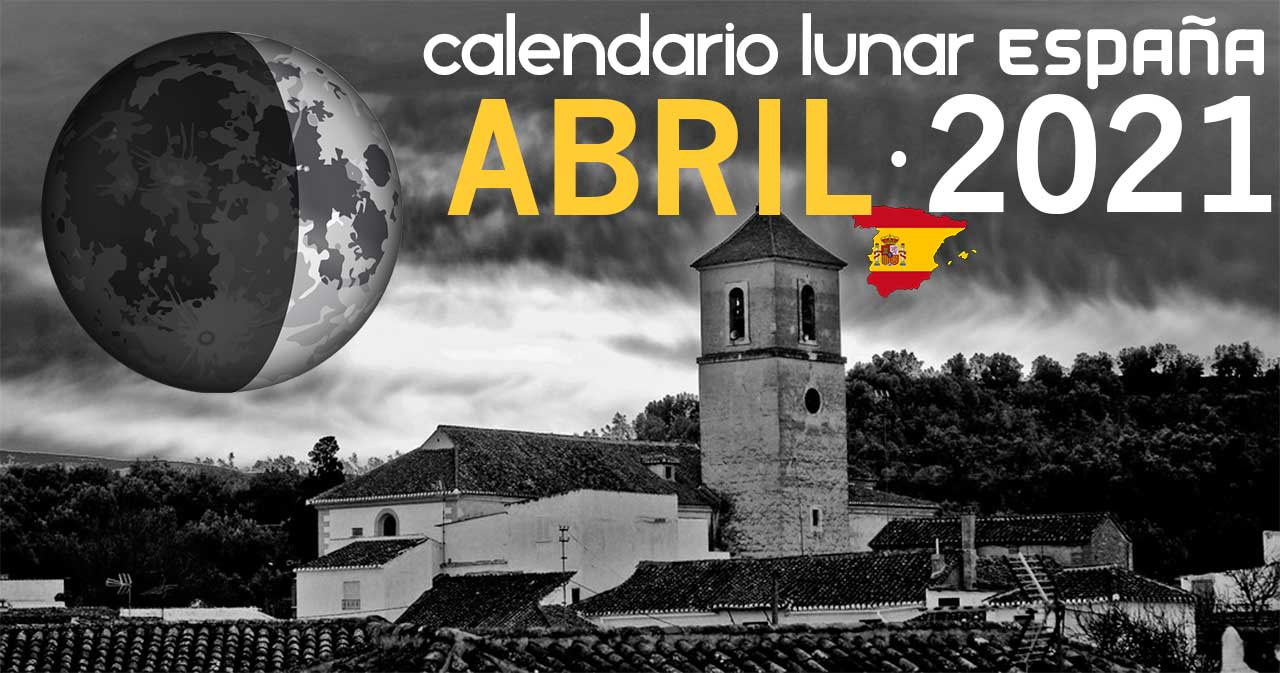 Calendario lunar abril de 2021 en España