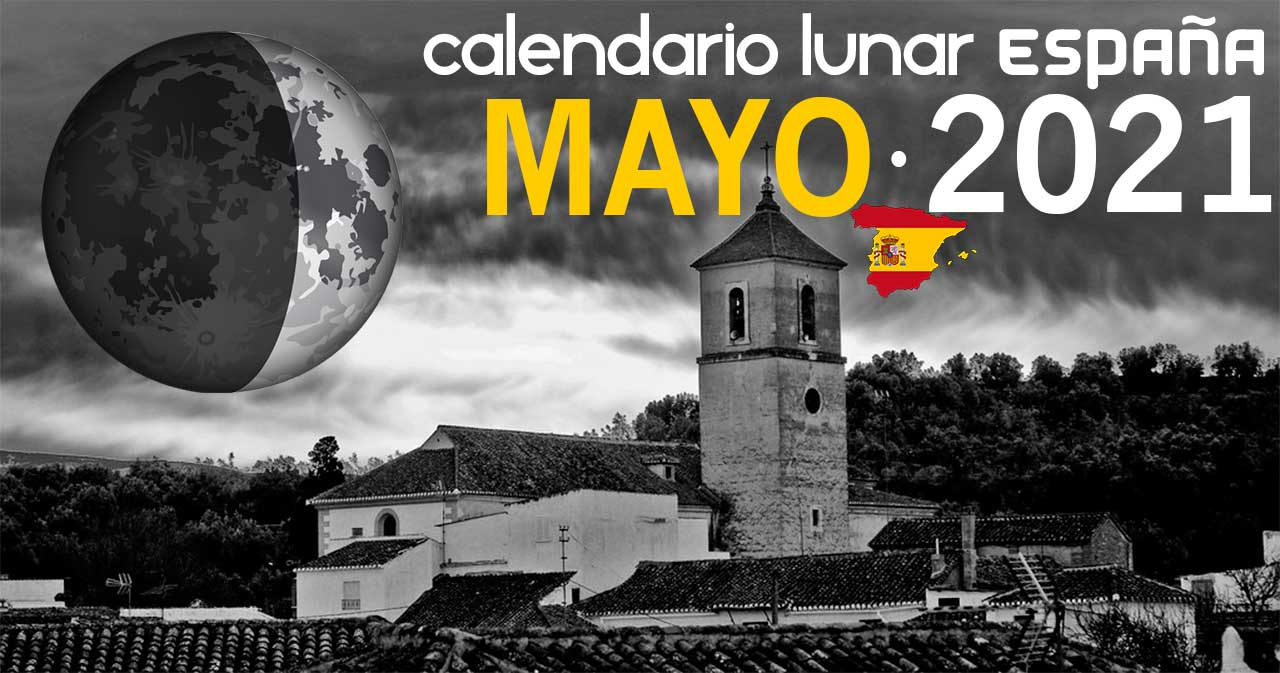 Calendario lunar mayo de 2021 en España