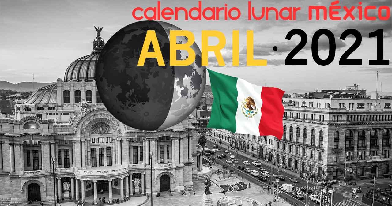 Calendario lunar abril de 2021 en México
