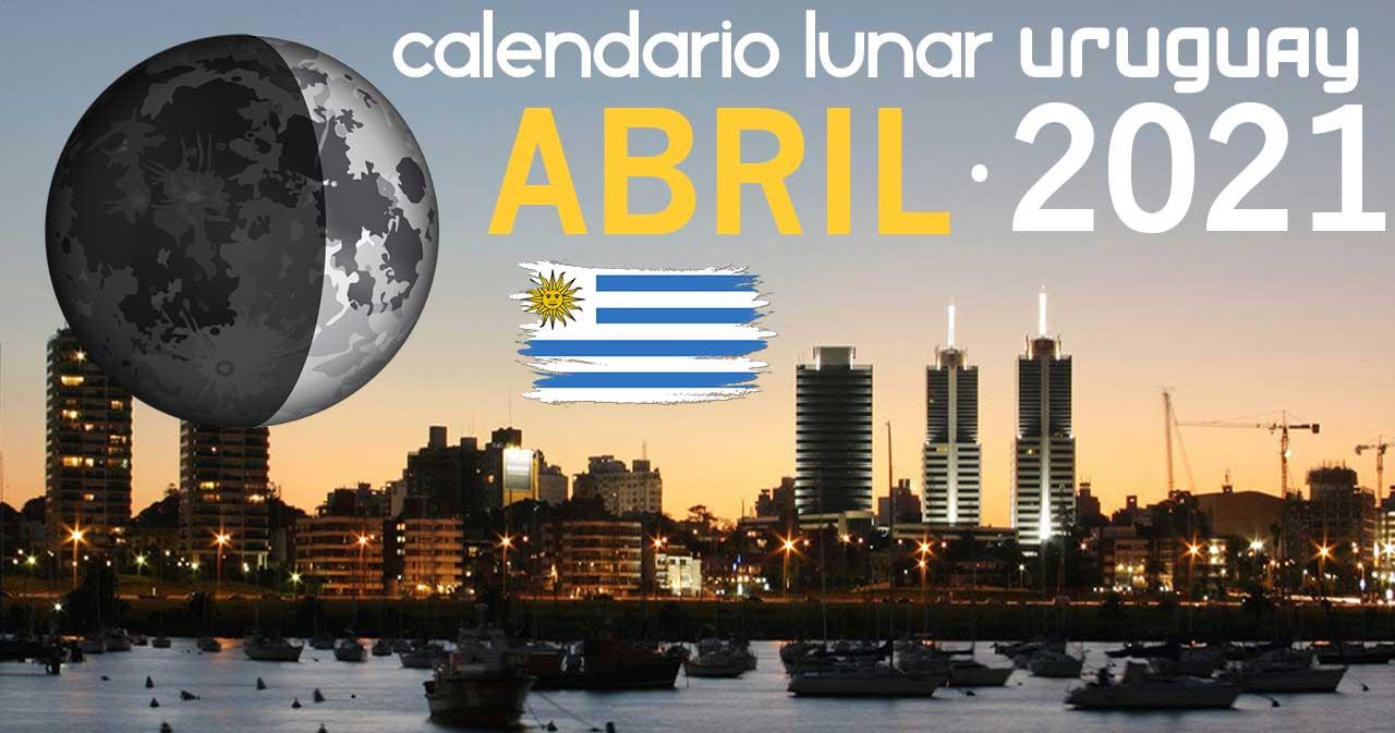 Calendario lunar abril de 2021 en Uruguay