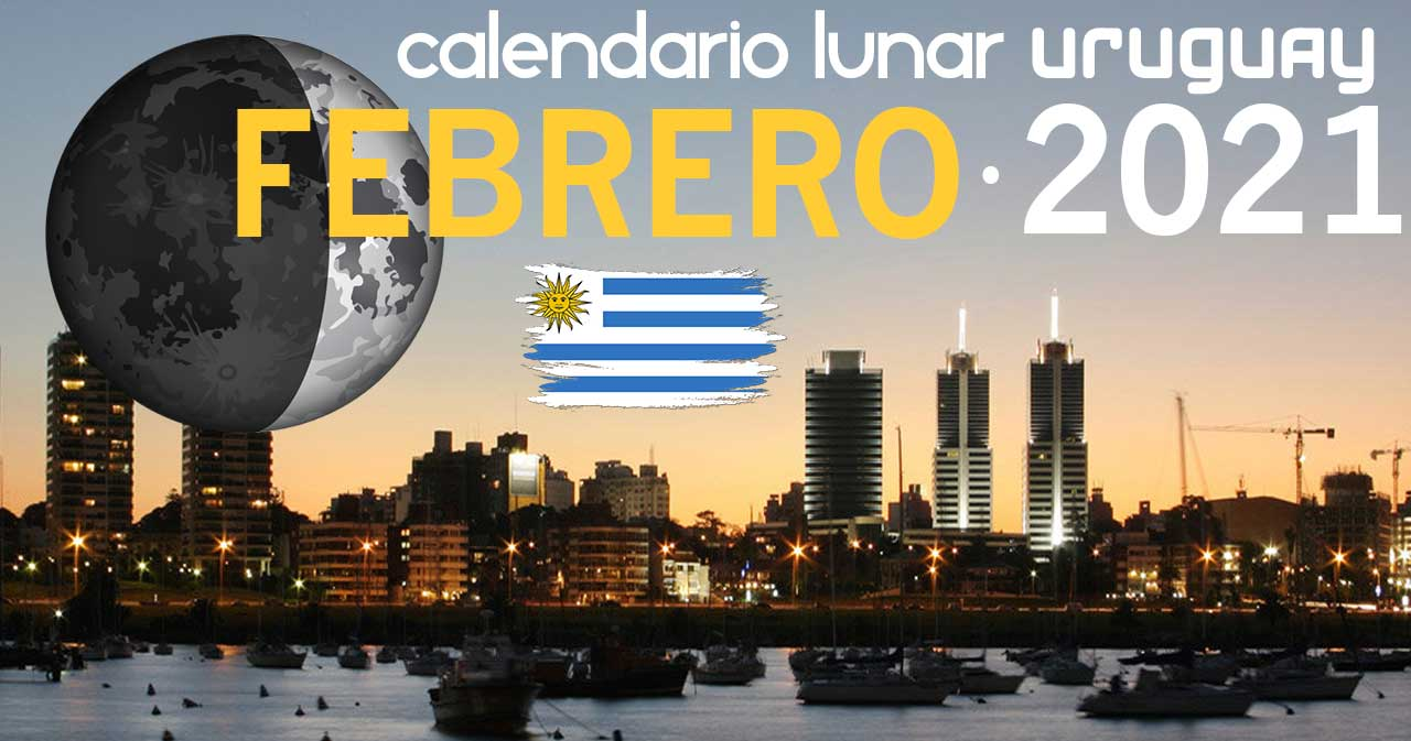 Calendario lunar febrero de 2021 en Uruguay