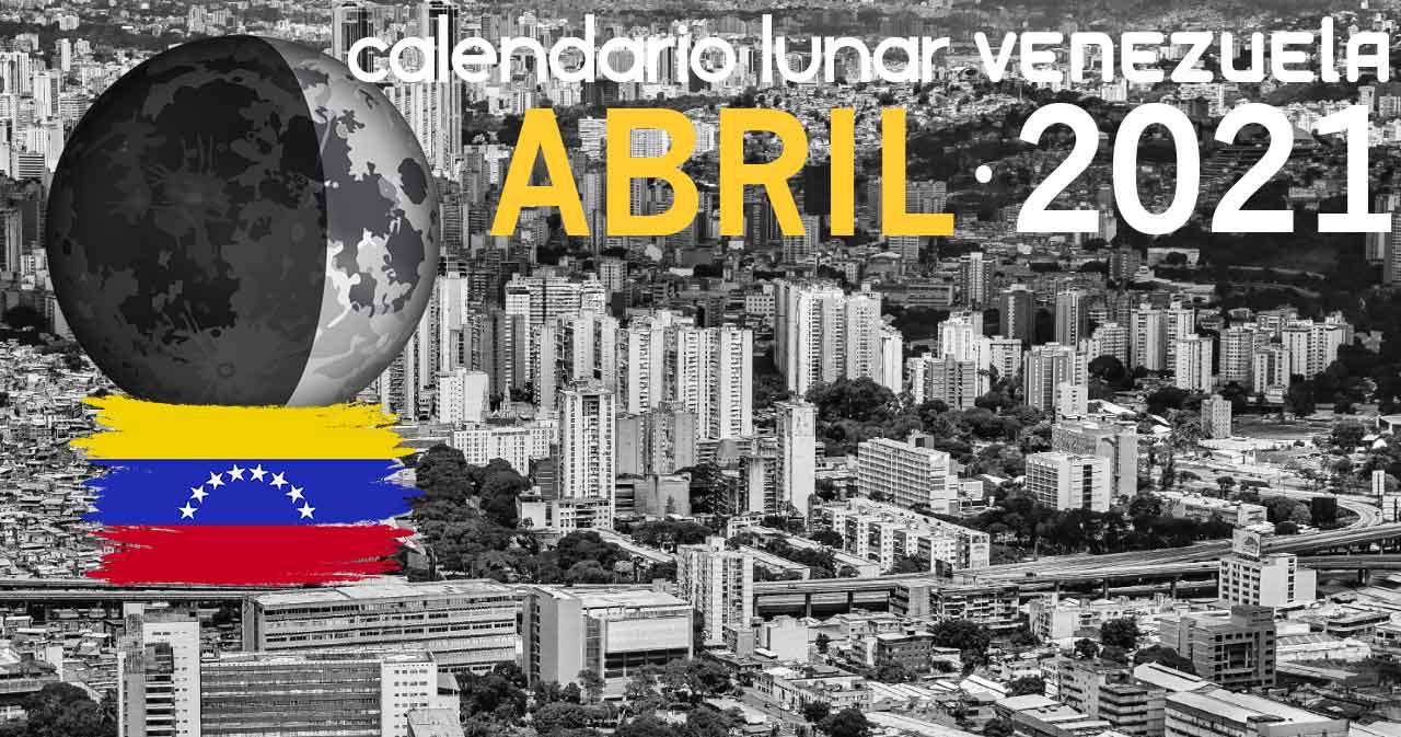 Calendario lunar abril de 2021 en Venezuela