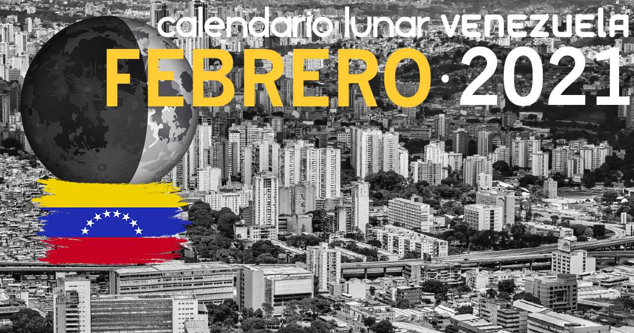 Calendario lunar febrero de 2021 en Venezuela